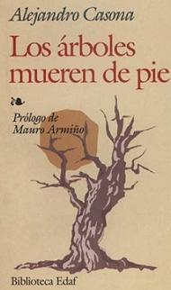 Los Arboles Mueren De Pie [Resumen]