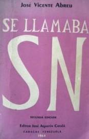 Se llamaba SN