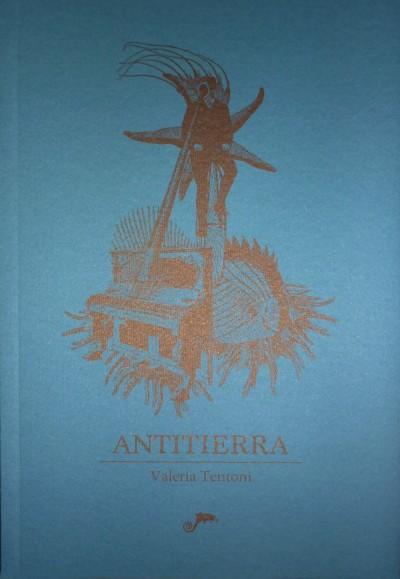 «Antitierra», de Valeria Tentoni —Libros del pez espiral—