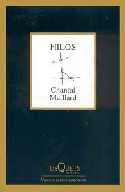 «Hilos» de Chantal Maillard