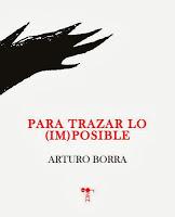 Impresiones sobre «Para trazar lo (im)posible», de Arturo Borra