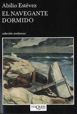 «El navegante dormido», de Abilio Estévez