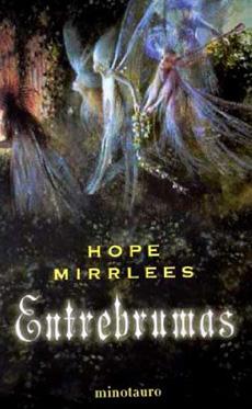 «Entrebrumas», de Hope Mirrlees