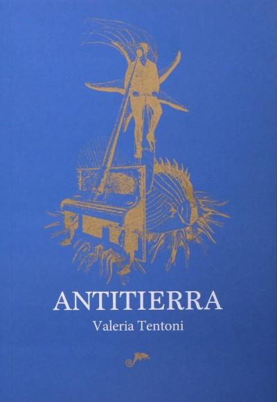 """Antitierra"", de Valeria Tentoni (Pez Espiral)"