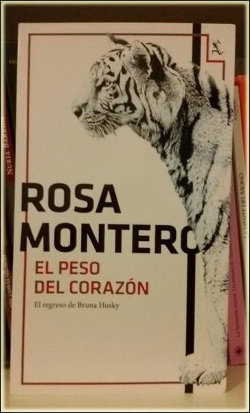 «El peso del corazón» de Rosa Montero —Editorial Seix Barral—