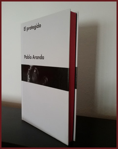 «El protegido» de Pablo Aranda —Editorial Malpaso—