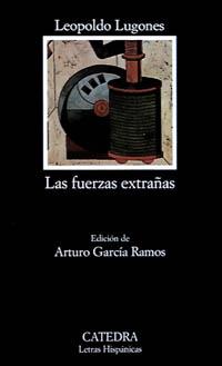 """""""Las fuerzas extrañas"""", de Leopoldo Lugones"""