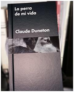 «La perra de mi vida», de Claude Duneton —Editorial Malpaso—