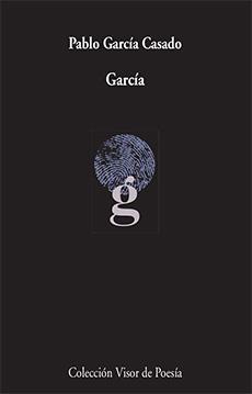 «García», de Pablo García Casado —Editorial Visor—