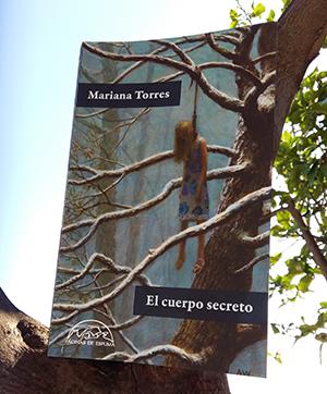 «El cuerpo secreto» de Mariana Torres —Editorial Páginas de Espuma—