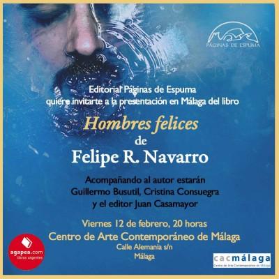 «Hombres felices», de Felipe R. Navarro —Editorial Páginas de Espuma—