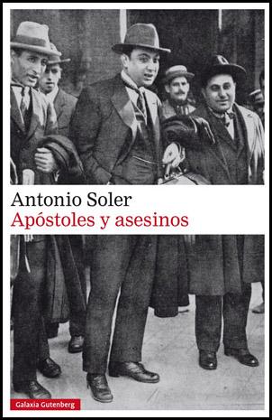 «Apóstoles y asesinos», de Antonio Soler —Galaxia Gutenberg—