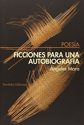 ficciones-para-una-biografia-angeles-mora