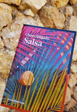 Salsa, la nueva novela de Clara Obligado, publicada por Entre Ambos Ediciones