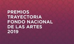 Premios a la Trayectoria Artística del FNA 2019