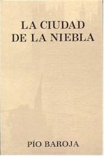 """""""La ciudad de la niebla"""" de Pío Baroja - Poemas del Alma"""